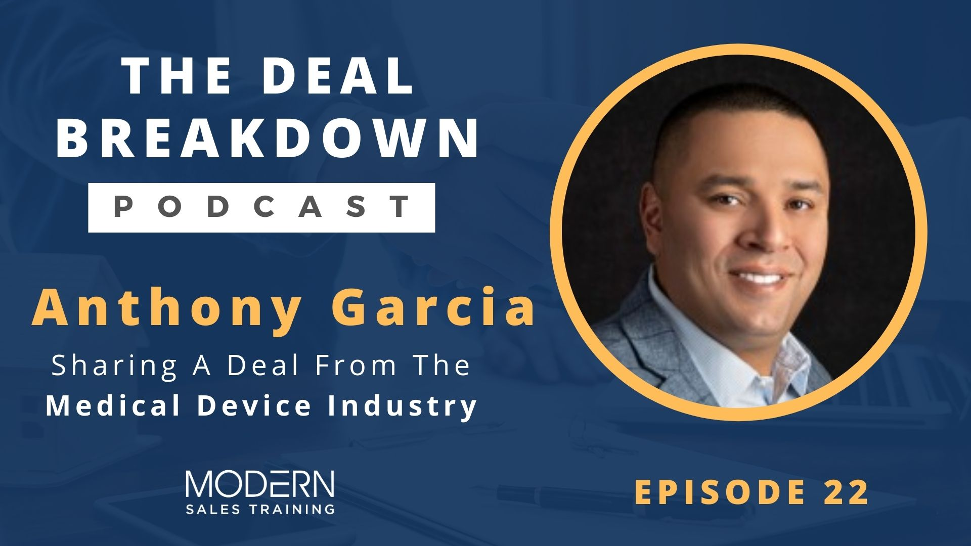 The-Deal-Breakdown-Podcast-Modern-Sales-Training-Anthony-Garcia