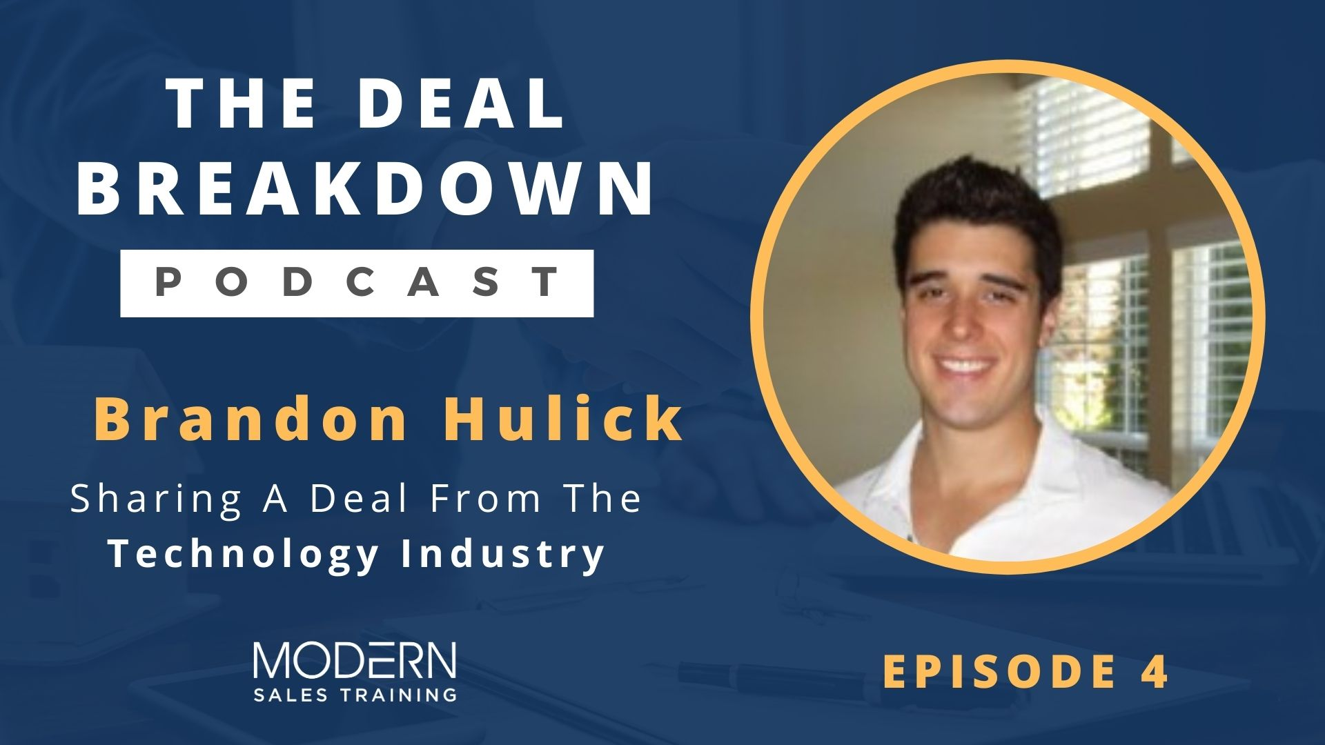 The-Deal-Breakdown-Podcast-Modern-Sales-Training-Brandon-Hulick