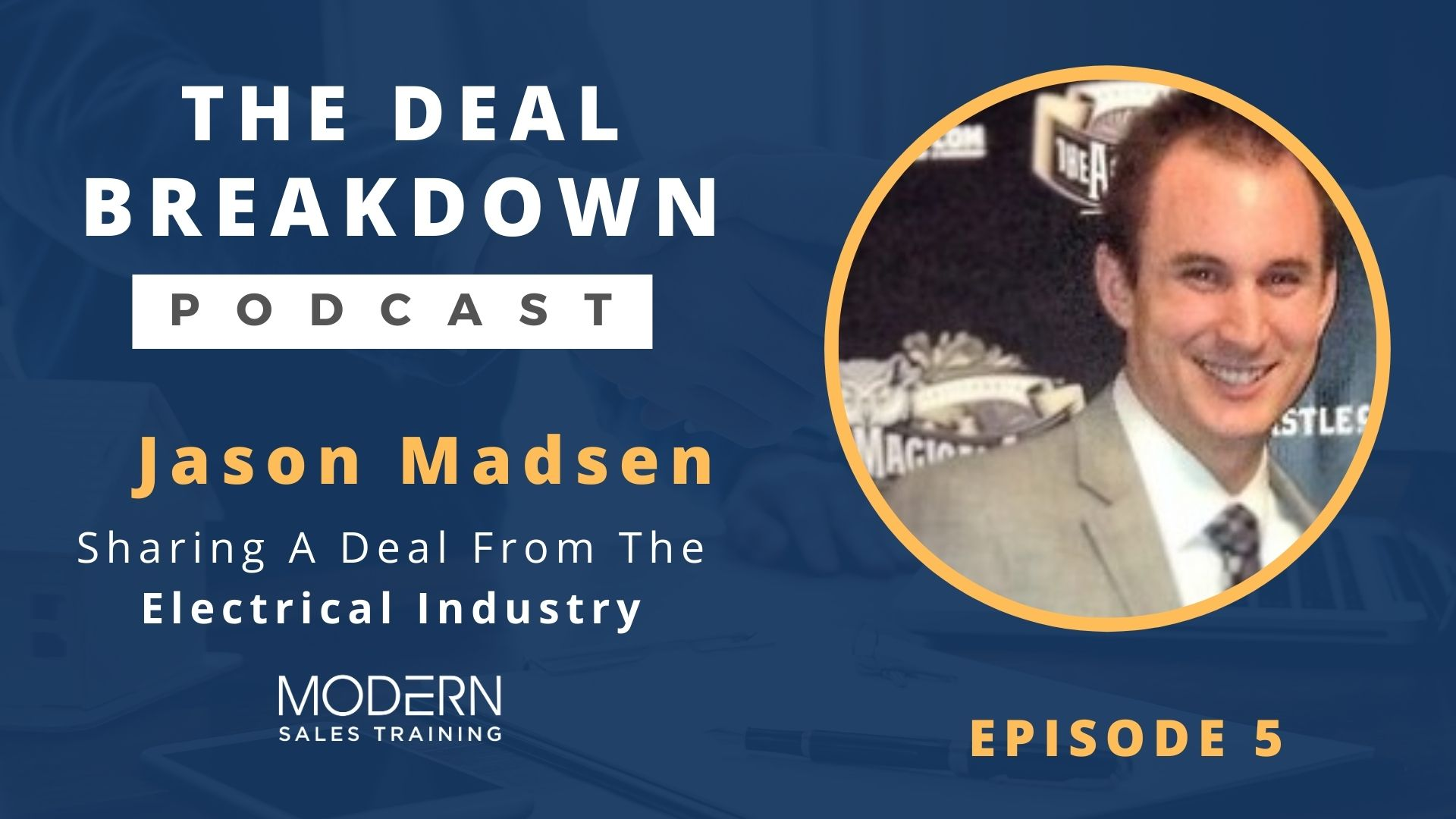 The-Deal-Breakdown-Podcast-Modern-Sales-Training-Jason-Madsen