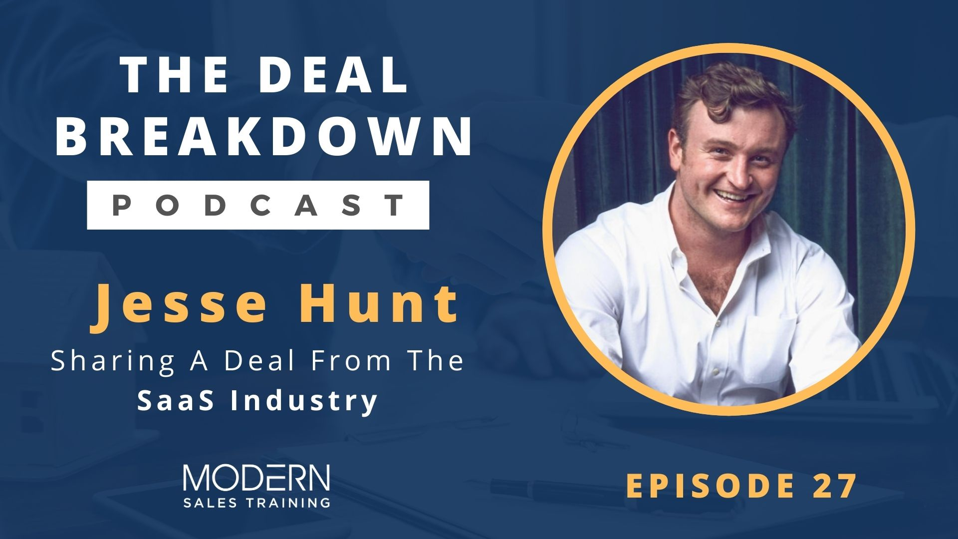 The-Deal-Breakdown-Podcast-Modern-Sales-Training-Jesse Hunt