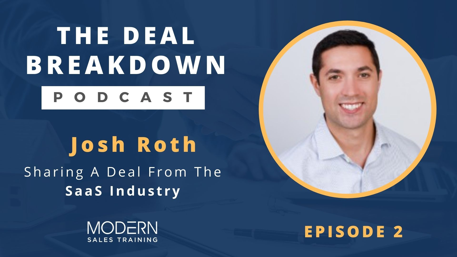 The-Deal-Breakdown-Podcast-Modern-Sales-Training-Josh-Roth