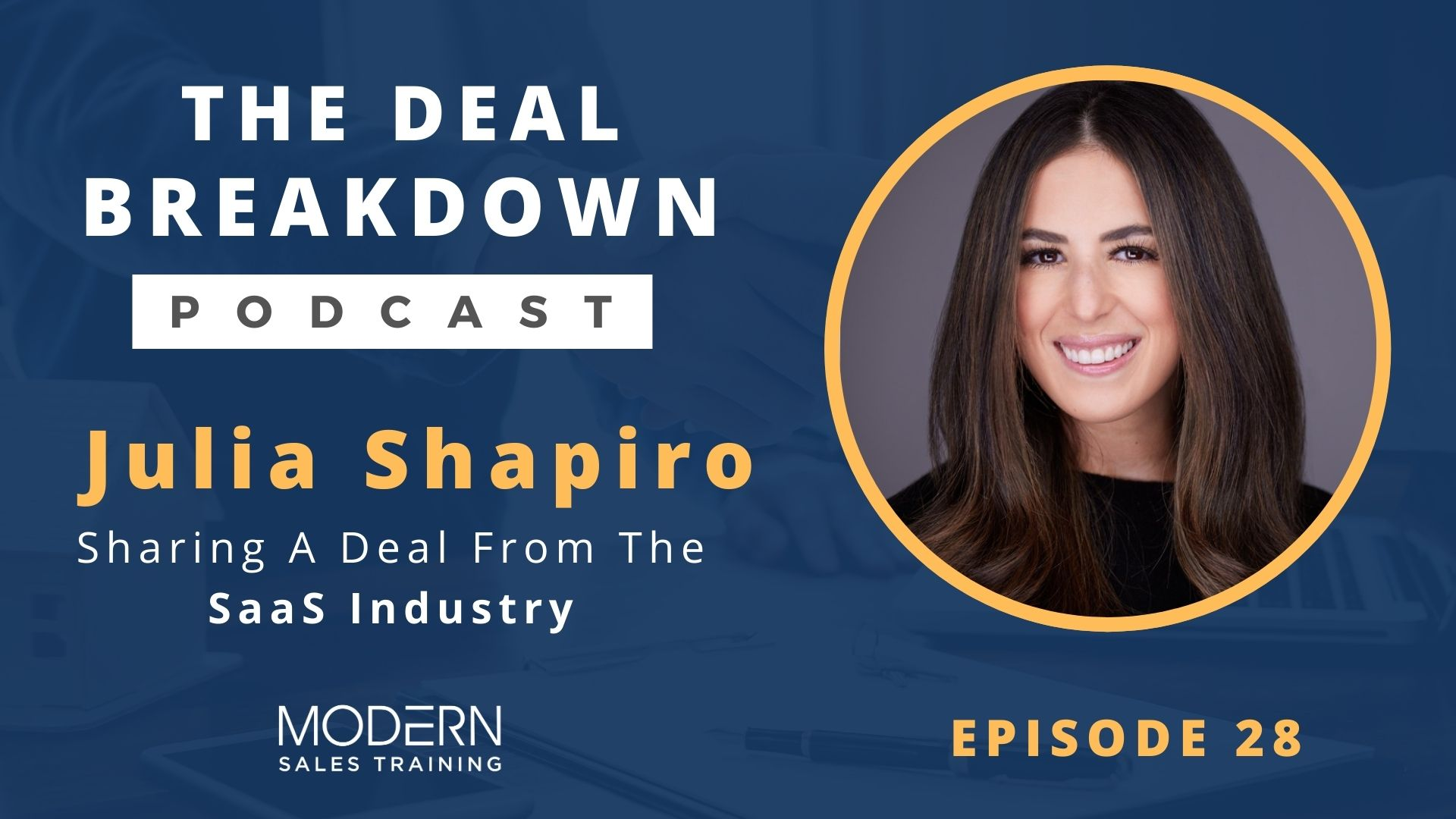 The-Deal-Breakdown-Podcast-Modern-Sales-Training-Julia-Shapiro
