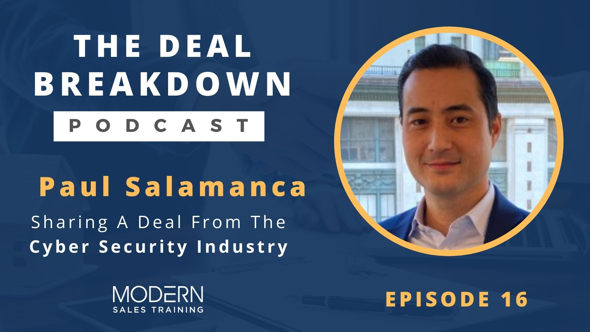 The-Deal-Breakdown-Podcast-Modern-Sales-Training-Paul-Salamanca