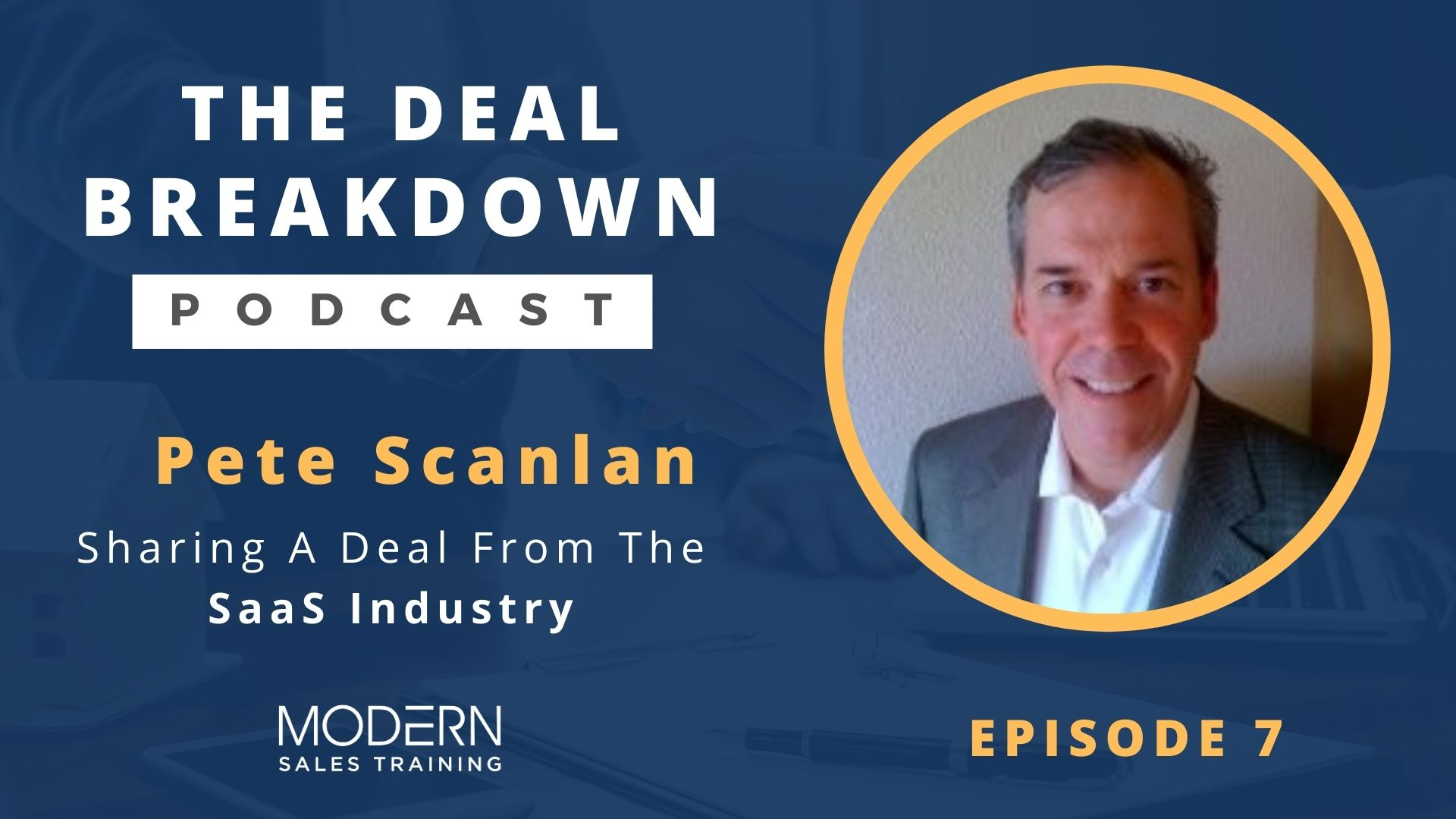 The-Deal-Breakdown-Podcast-Modern-Sales-Training-Pete-Scanlan