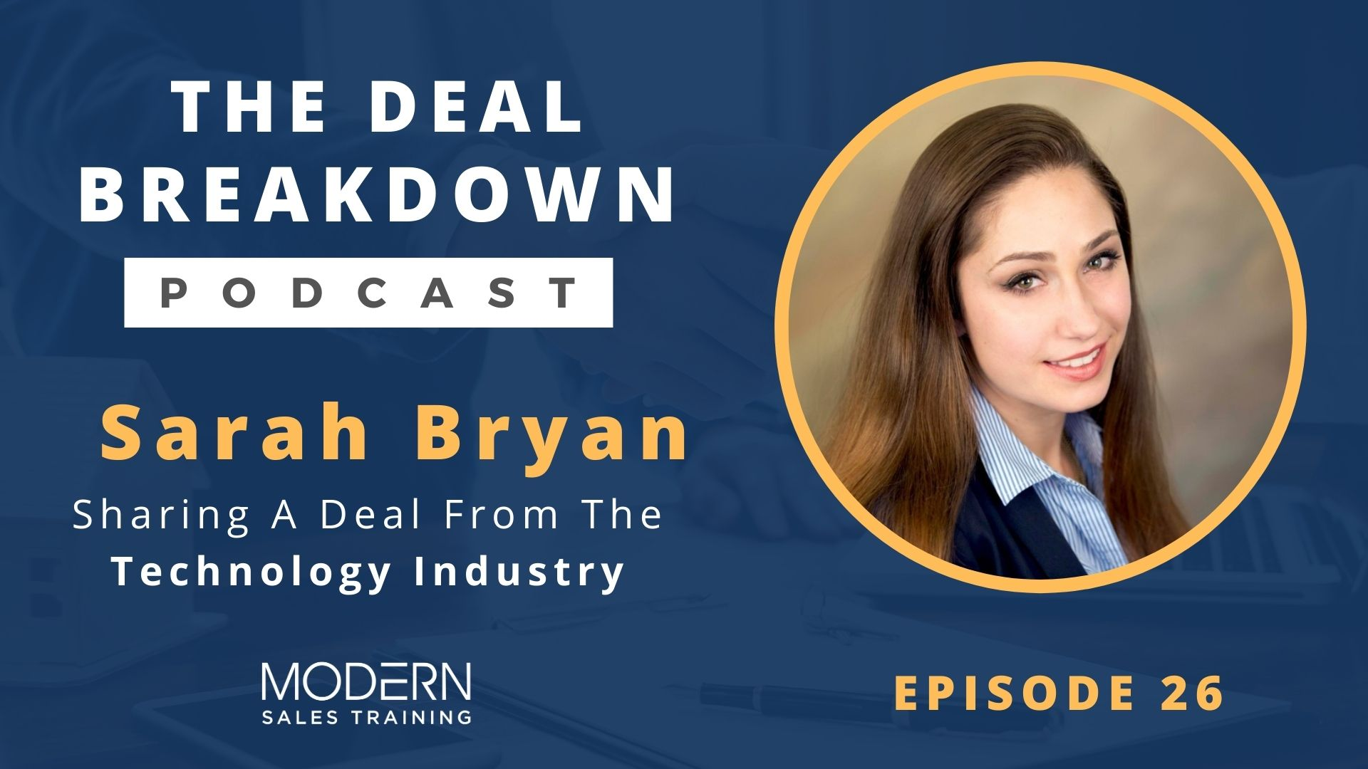 The-Deal-Breakdown-Podcast-Modern-Sales-Training-Sarah Bryan