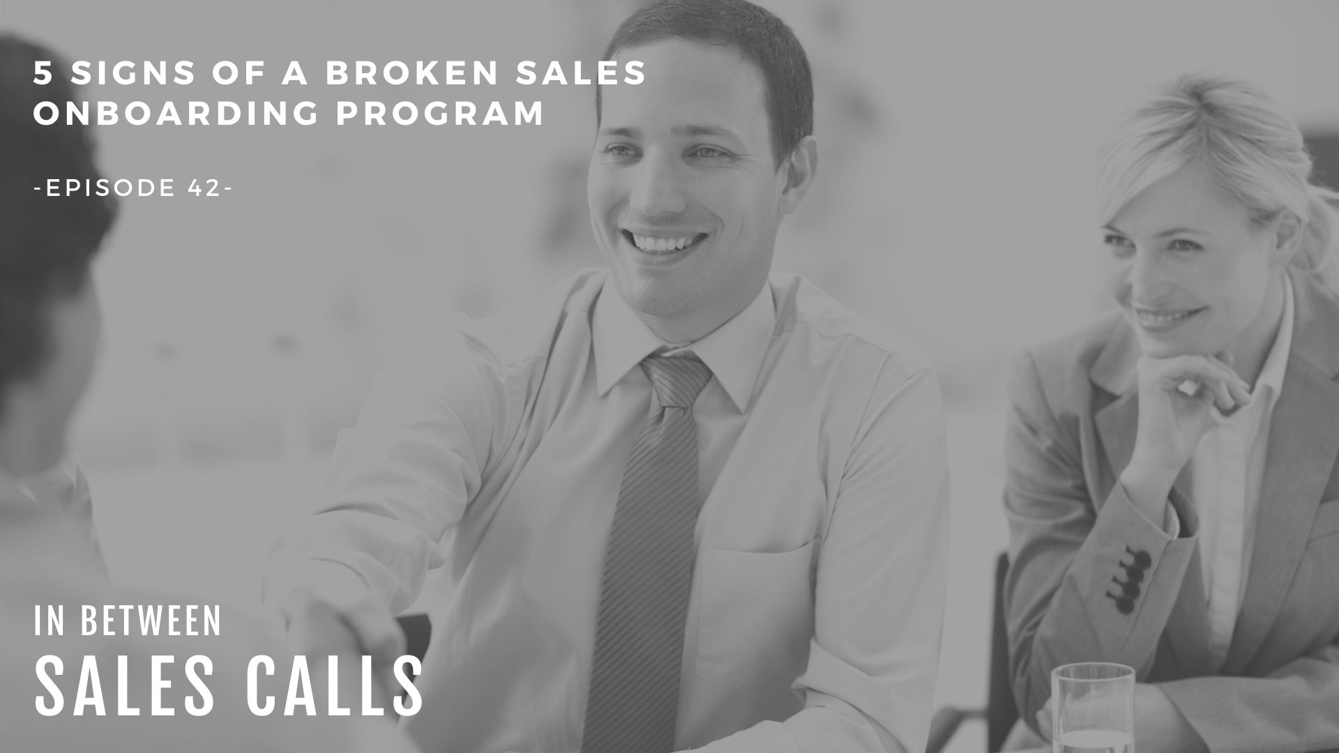 5-signs-of-broken-on-boarding-modern-sales-training-in-between-sales-calls-podcast