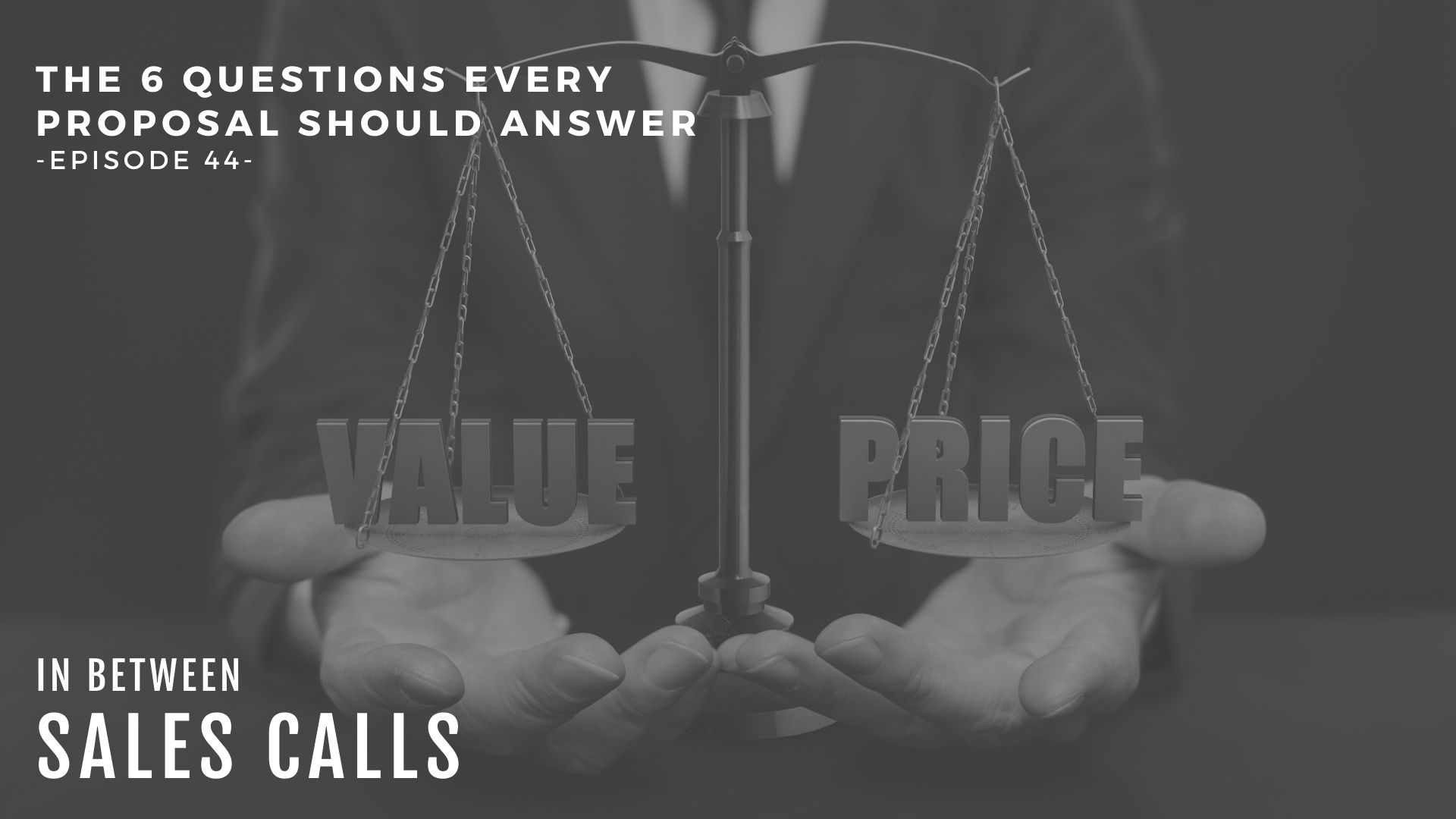 6-questions-every-proposal-should-answer-modern-sales-training-in-between-sales-calls-podcast