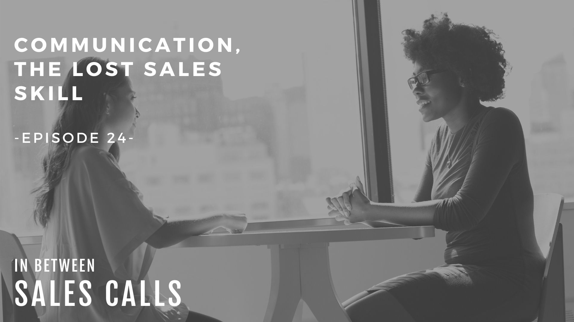communication-modern-sales-training-in-between-sales-calls-podcast