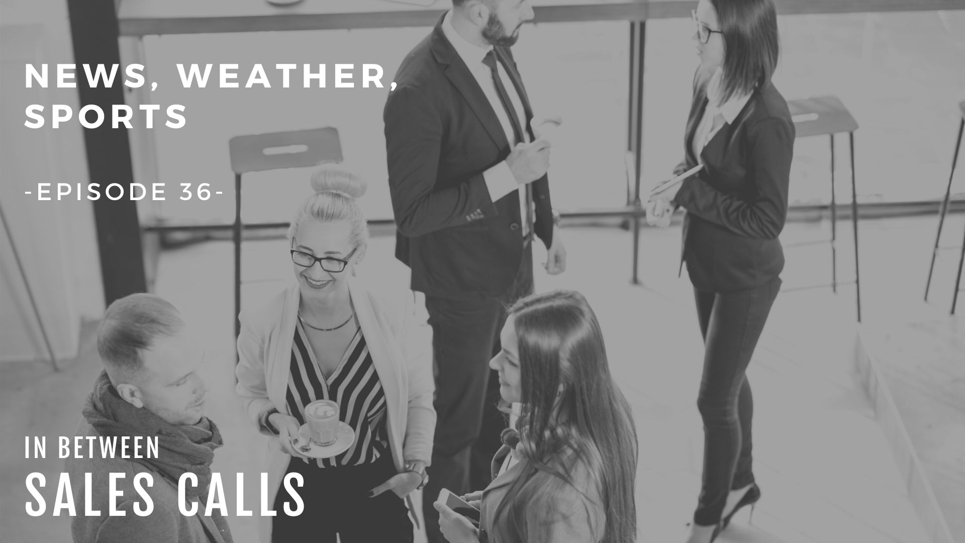 news-weather-sports-modern-sales-training-in-between-sales-calls-podcast