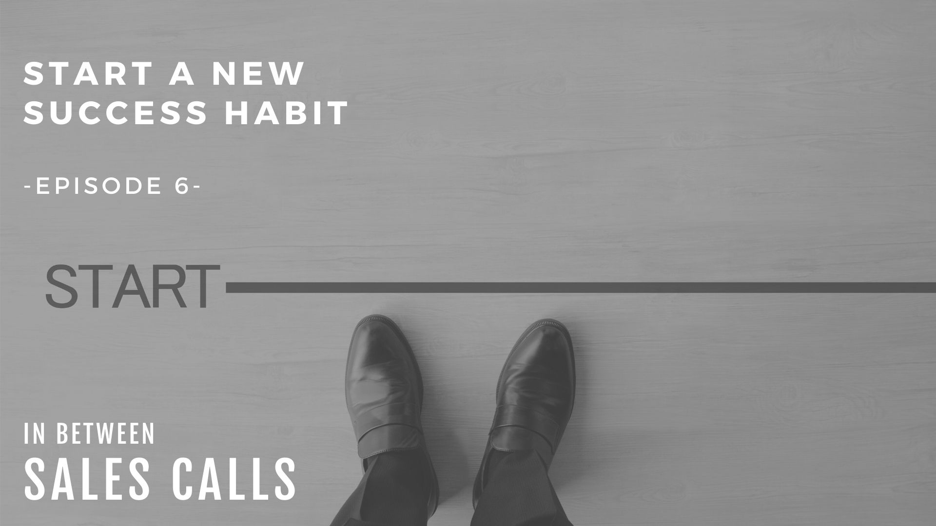 start-a-sales-success-habit-modern-sales-training-in-between-sales-calls-podcast