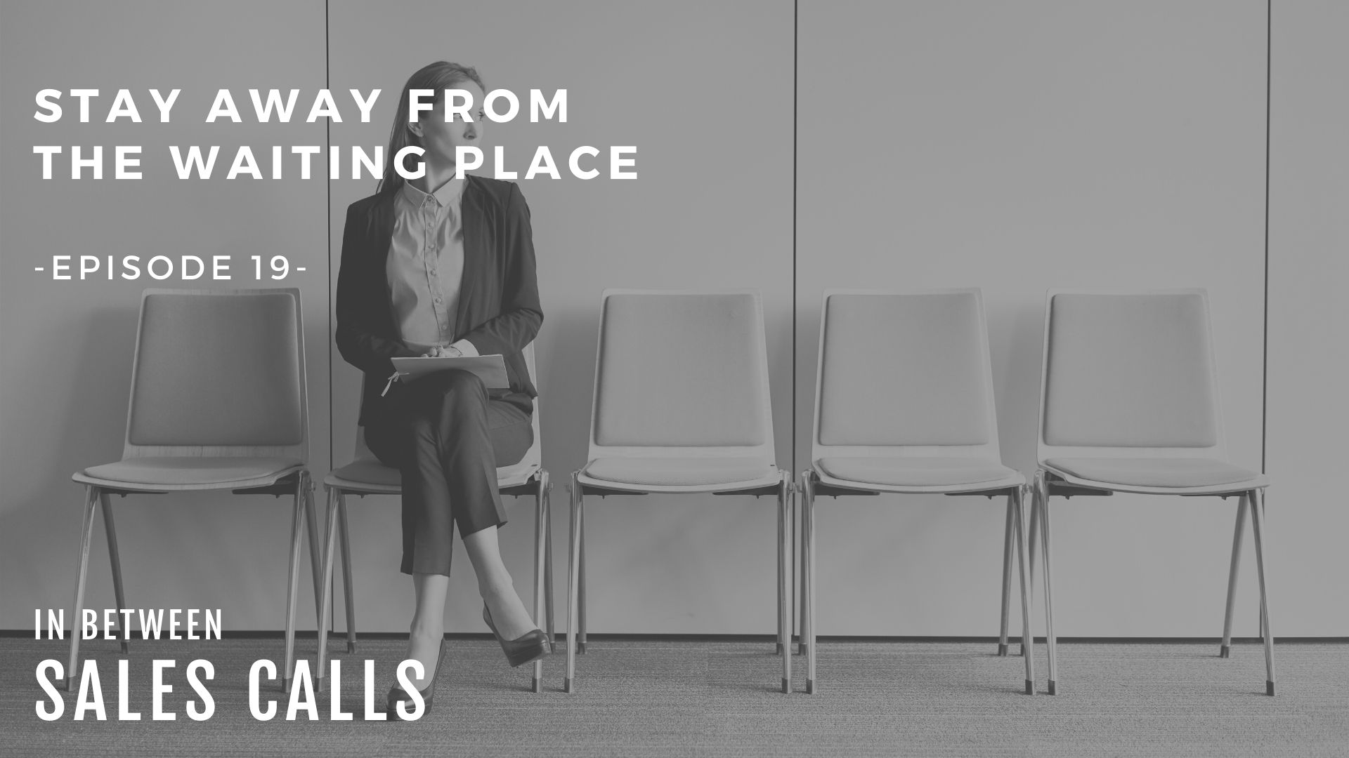 stay-away-from-the-waiting-place-modern-sales-training-in-between-sales-calls-podcast