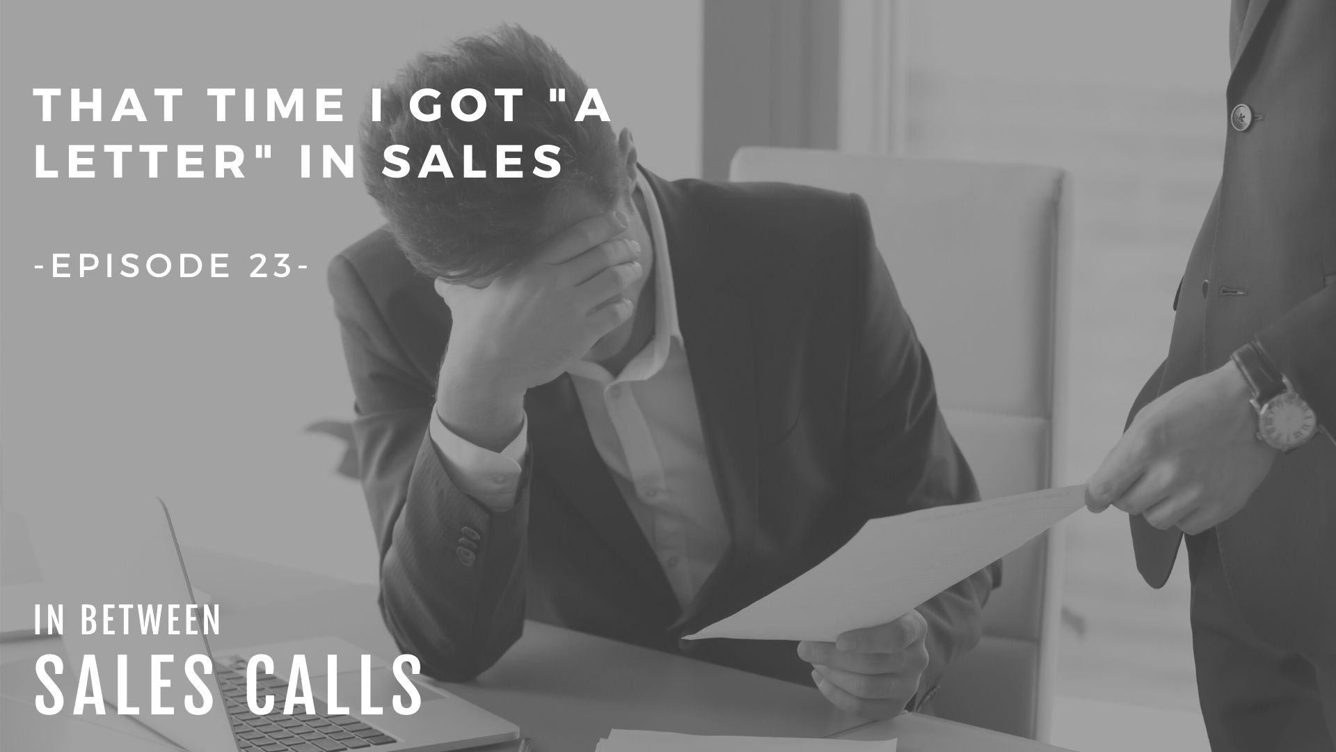 that-time-i-got-a-poor-performance-letter-modern-sales-training-in-between-sales-calls-podcast