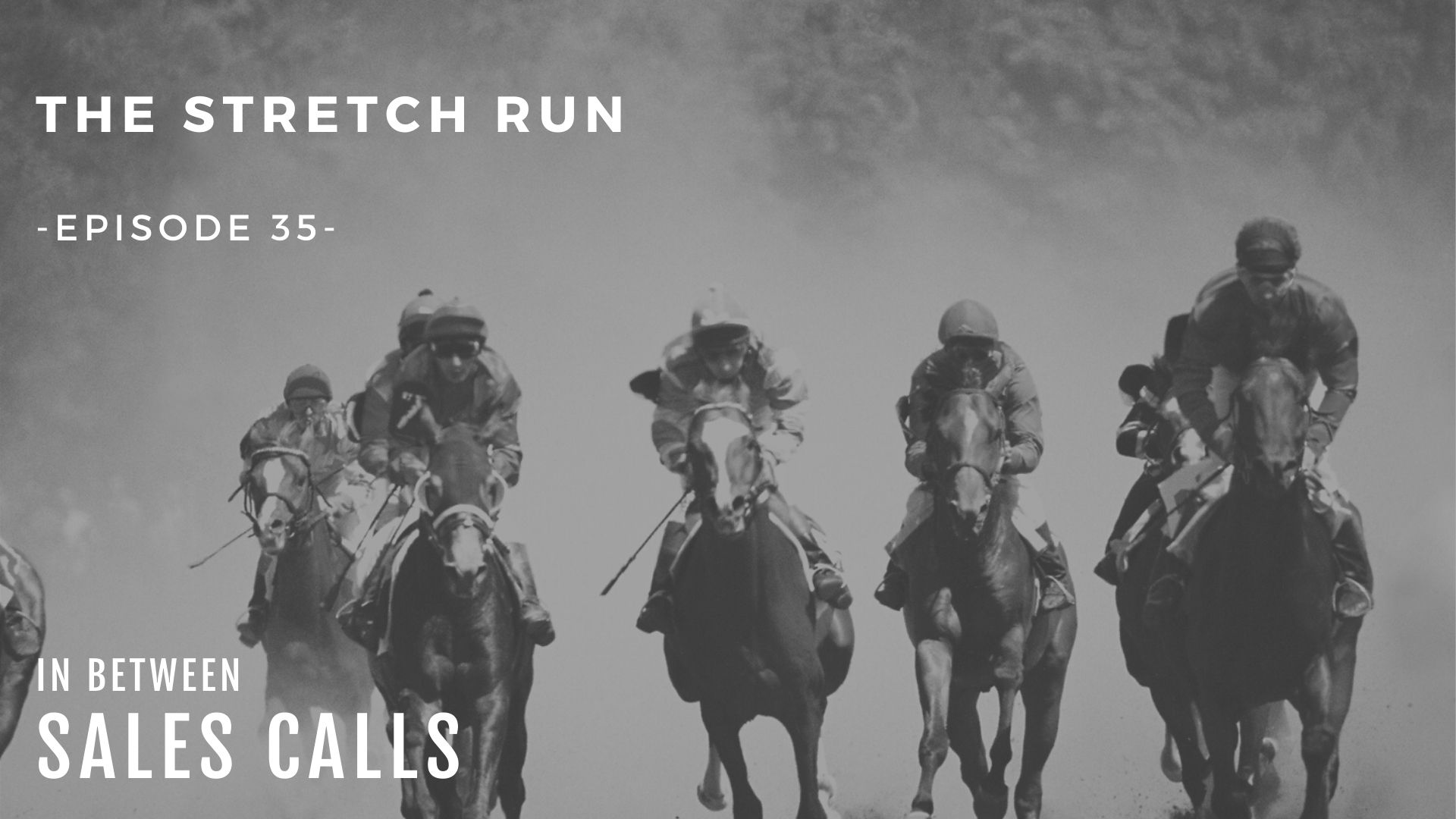the-stretch-run-modern-sales-training-in-between-sales-calls-podcast